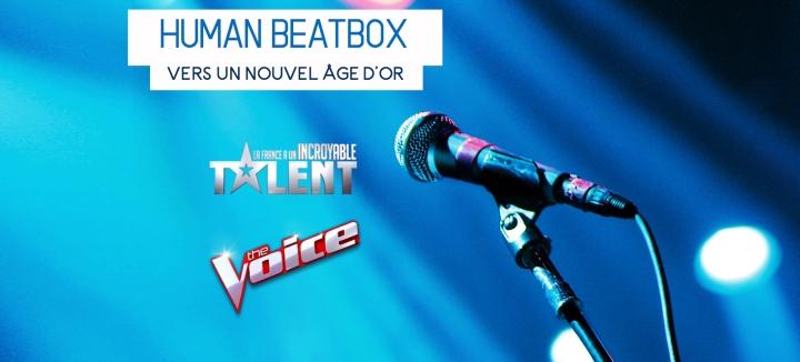 Human beatbox : de la France a un incroyable talent à Thevoice